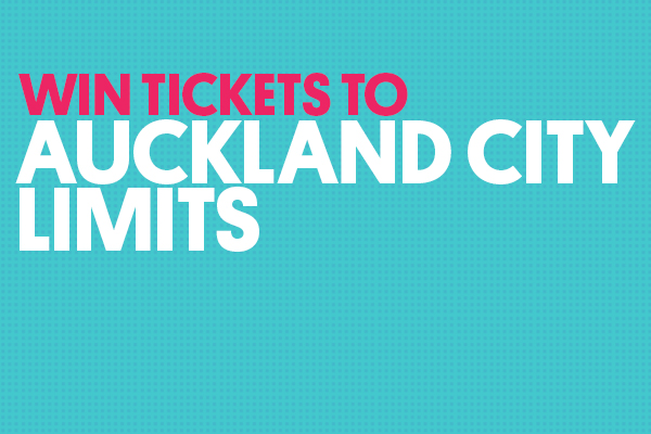 Win tickets to Auckland City Limits all this week!