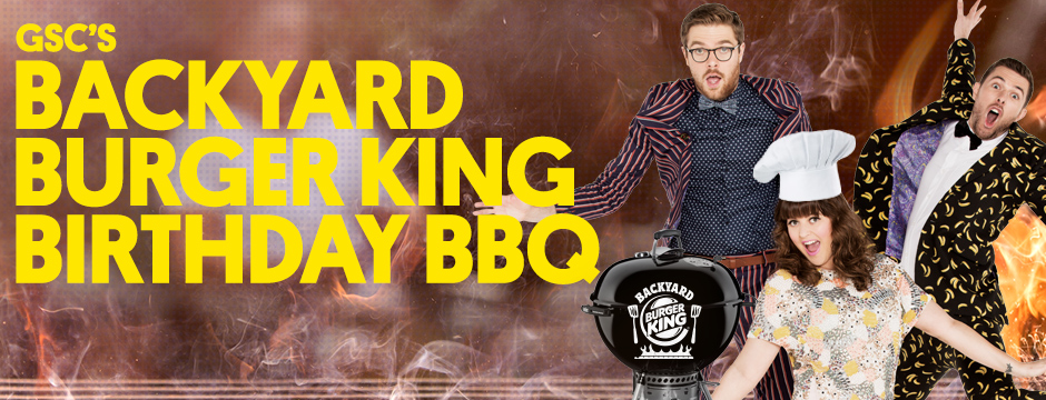 Come to GSC's Backyard Burger King Birthday BBQ