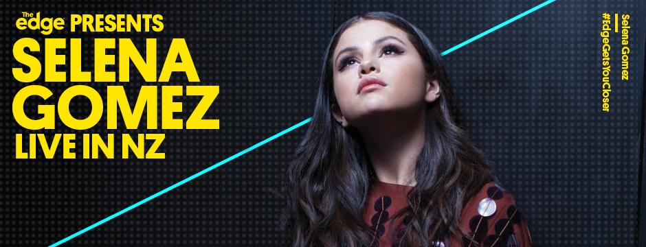 The Edge presents Selena Gomez live in NZ!